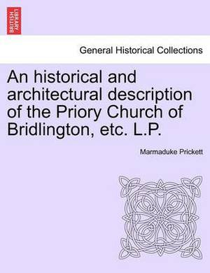 An Historical and Architectural Description of the Priory Church of Bridlington, Etc. L.P.