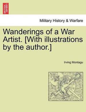 Wanderings of a War Artist. [With Illustrations by the Author.]