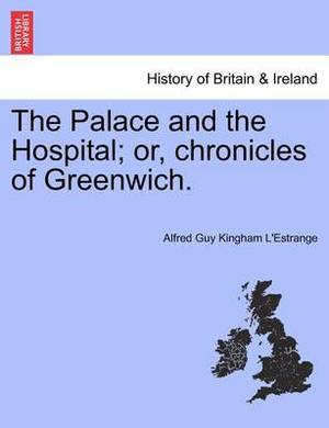 The Palace and the Hospital; Or, Chronicles of Greenwich. Vol. II