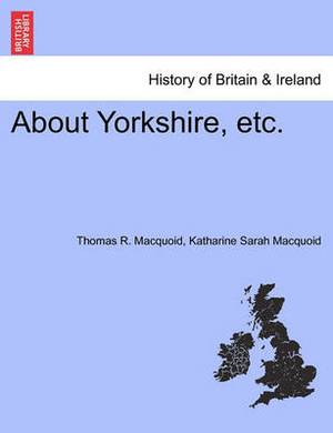 About Yorkshire, Etc.