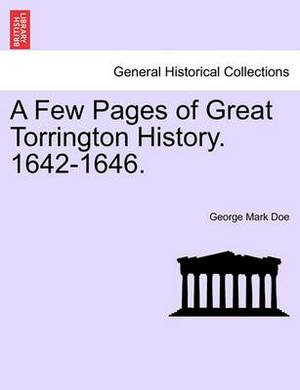 A Few Pages of Great Torrington History. 1642-1646.
