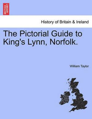 The Pictorial Guide to King's Lynn, Norfolk.