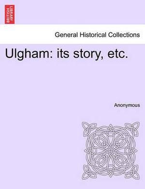 Ulgham: Its Story, Etc.