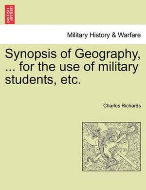 Synopsis of Geography, ... for the Use of Military Students, Etc.