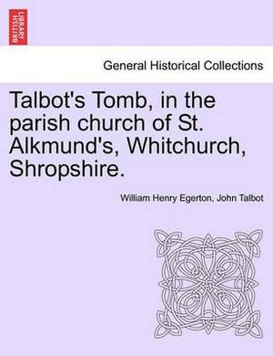 Talbot's Tomb, in the Parish Church of St. Alkmund's, Whitchurch, Shropshire.