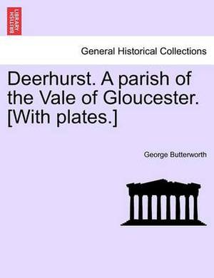 Deerhurst. a Parish of the Vale of Gloucester. [With Plates.] Second Revised Edition