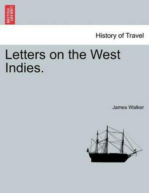 Letters on the West Indies.