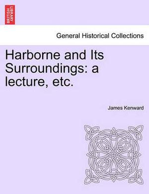 Harborne and Its Surroundings: A Lecture, Etc.