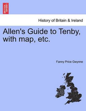 Allen's Guide to Tenby, with Map, Etc.