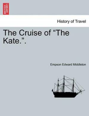 The Cruise of the Kate..