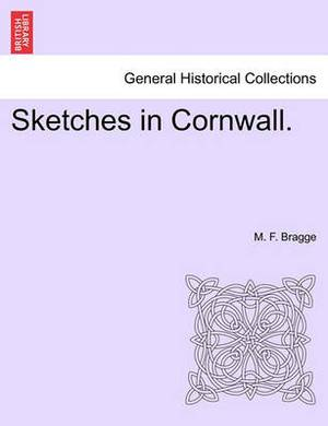 Sketches in Cornwall.