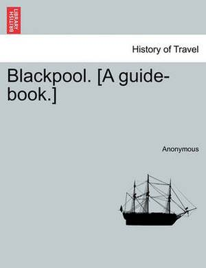 Blackpool. [A Guide-Book.]
