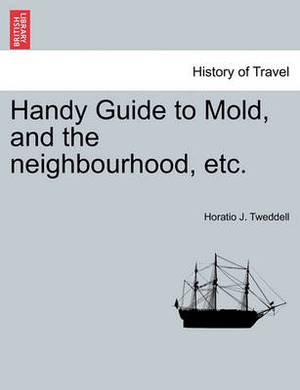 Handy Guide to Mold, and the Neighbourhood, Etc.