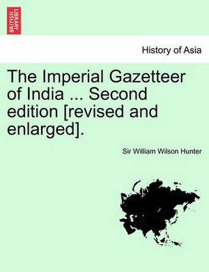 The Imperial Gazetteer of India ... Volume IV. Second Edition [Revised and Enlarged].