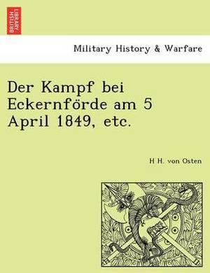 Der Kampf Bei Eckernfo Rde Am 5 April 1849, Etc.