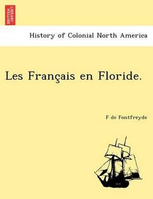 Les Franc Ais En Floride.
