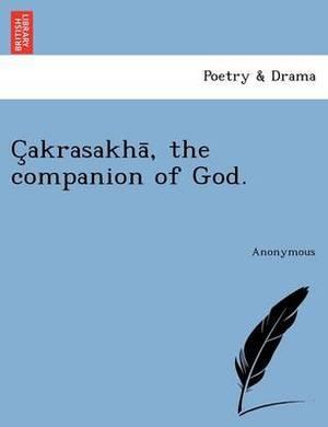 C Akrasakha, the Companion of God.