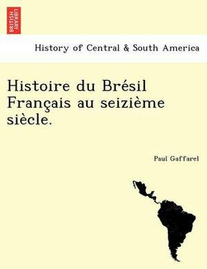 Histoire Du Bre Sil Franc Ais Au Seizie Me Sie Cle.