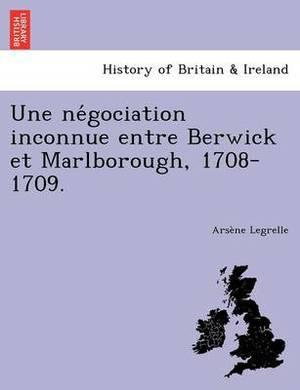 Une Ne Gociation Inconnue Entre Berwick Et Marlborough, 1708-1709.