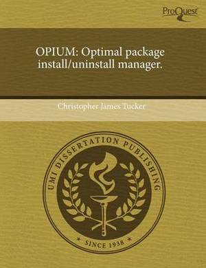 Opium: Optimal Package Install/Uninstall Manager