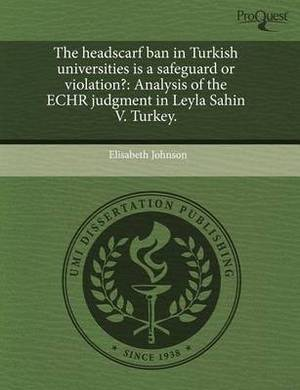The Headscarf Ban in Turkish Universities Is a Safeguard or Violation?: Analysis of the Echr Judgment in Leyla Sahin V