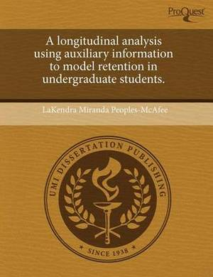 A Longitudinal Analysis Using Auxiliary Information to Model Retention in Undergraduate Students