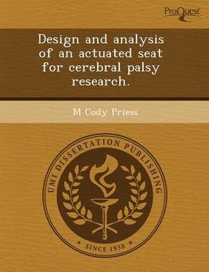 Design and Analysis of an Actuated Seat for Cerebral Palsy Research