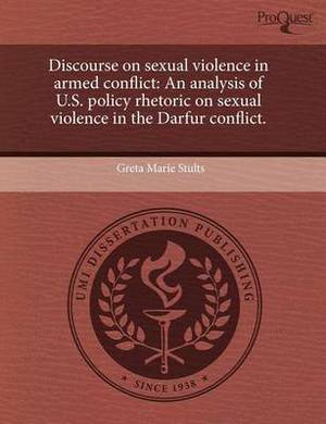Discourse on Sexual Violence in Armed Conflict: An Analysis of U.S