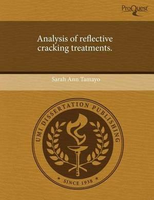 Analysis of Reflective Cracking Treatments