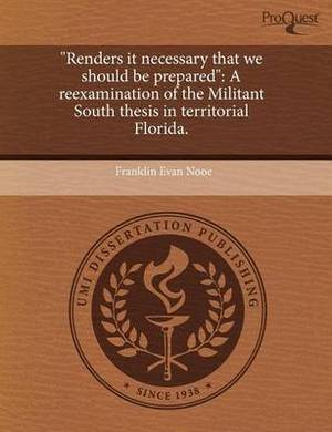 Renders It Necessary That We Should Be Prepared: A Reexamination of the Militant South Thesis in Territorial Florida