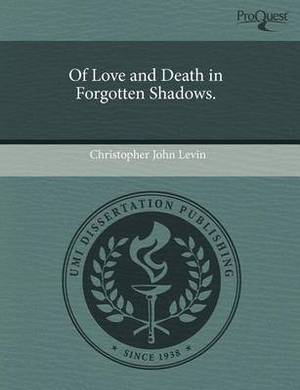 Of Love and Death in Forgotten Shadows