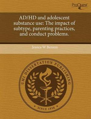Ad/HD and Adolescent Substance Use: The Impact of Subtype