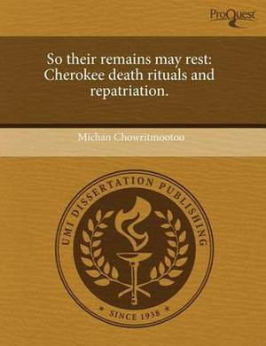 So Their Remains May Rest: Cherokee Death Rituals and Repatriation