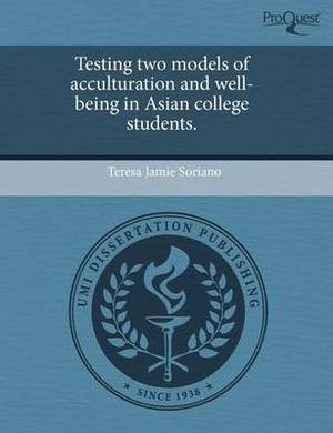 Testing Two Models of Acculturation and Well-Being in Asian College Students