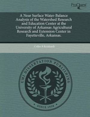 A Near Surface Water-Balance Analysis of the Watershed Research and Education Center at the University of Arkansas Agricultural Research and Extensi