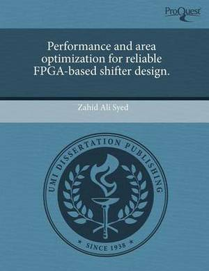 Performance and Area Optimization for Reliable FPGA-Based Shifter Design