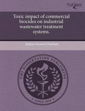 Toxic Impact of Commercial Biocides on Industrial Wastewater Treatment Systems
