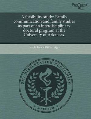 A Feasibility Study: Family Communication and Family Studies as Part of an Interdisciplinary Doctoral Program at the University of Arkansas