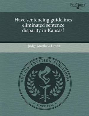 Have Sentencing Guidelines Eliminated Sentence Disparity in Kansas?