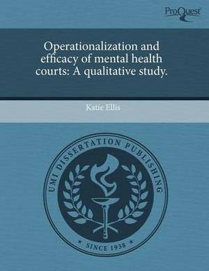 Operationalization and Efficacy of Mental Health Courts: A Qualitative Study