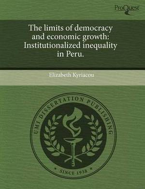 The Limits of Democracy and Economic Growth: Institutionalized Inequality in Peru