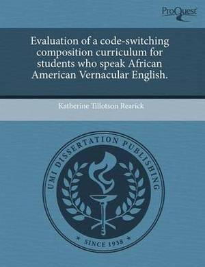Evaluation of a Code-Switching Composition Curriculum for Students Who Speak African American Vernacular English