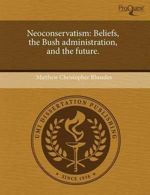 Neoconservatism: Beliefs