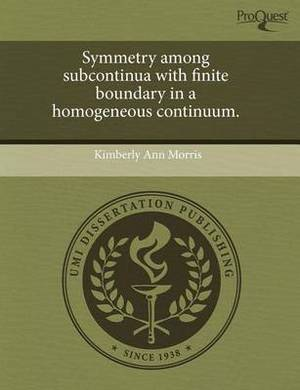 Symmetry Among Subcontinua with Finite Boundary in a Homogeneous Continuum