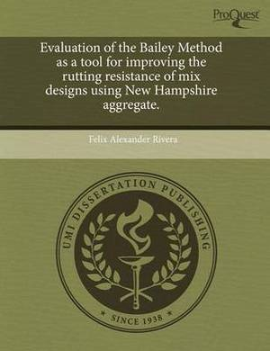Evaluation of the Bailey Method as a Tool for Improving the Rutting Resistance of Mix Designs Using New Hampshire Aggregate
