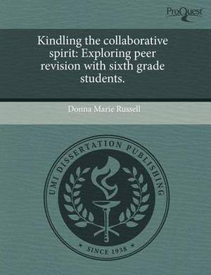 Kindling the Collaborative Spirit: Exploring Peer Revision with Sixth Grade Students