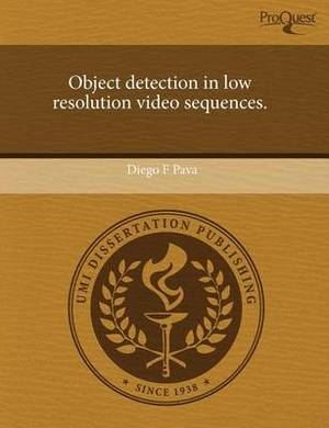 Object Detection in Low Resolution Video Sequences