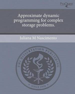 Approximate Dynamic Programming for Complex Storage Problems.