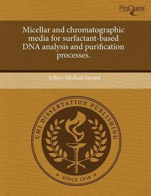 Micellar and Chromatographic Media for Surfactant-Based DNA Analysis and Purification Processes
