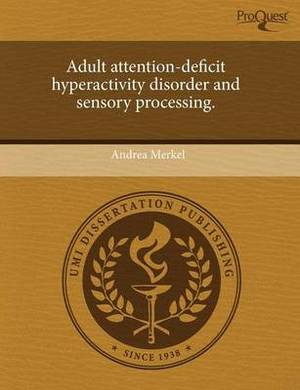 Adult Attention-Deficit Hyperactivity Disorder and Sensory Processing